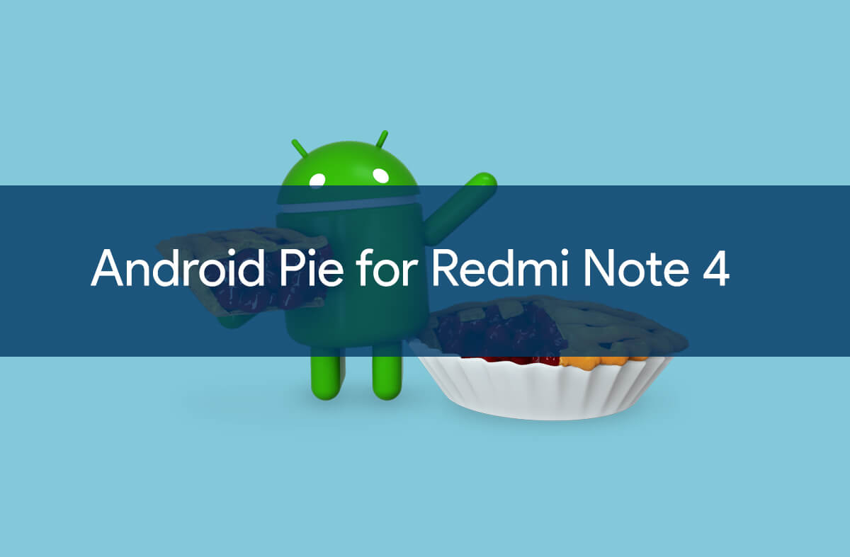 Android Pie ROM for Redmi Note 4