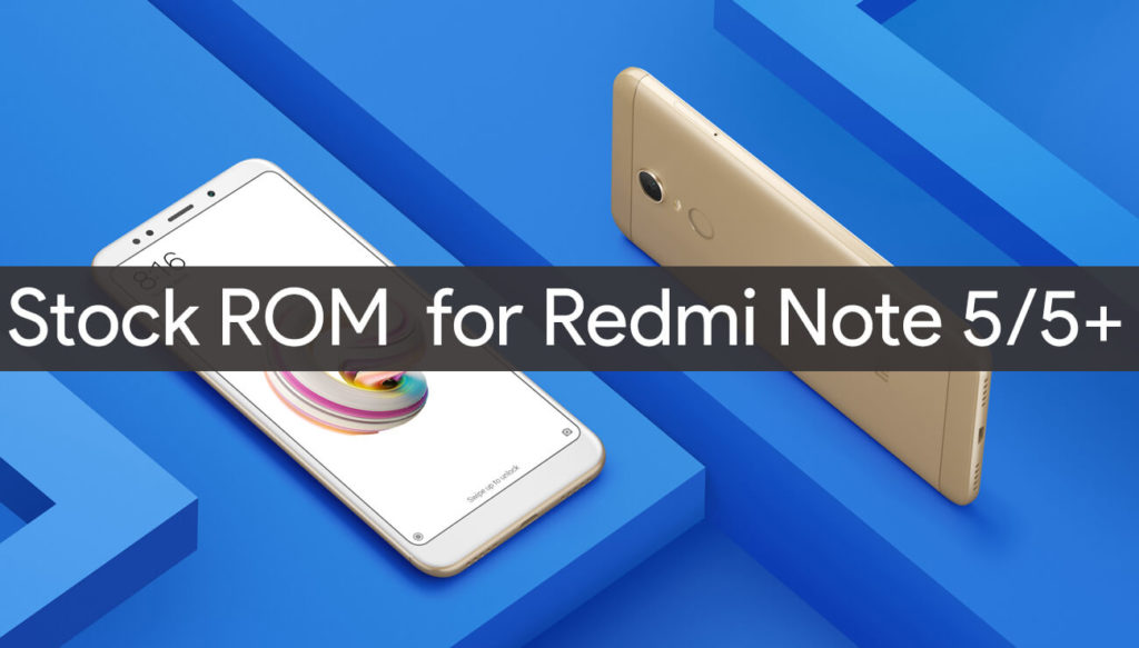 Stock ROM for Redmi Note 5/5+