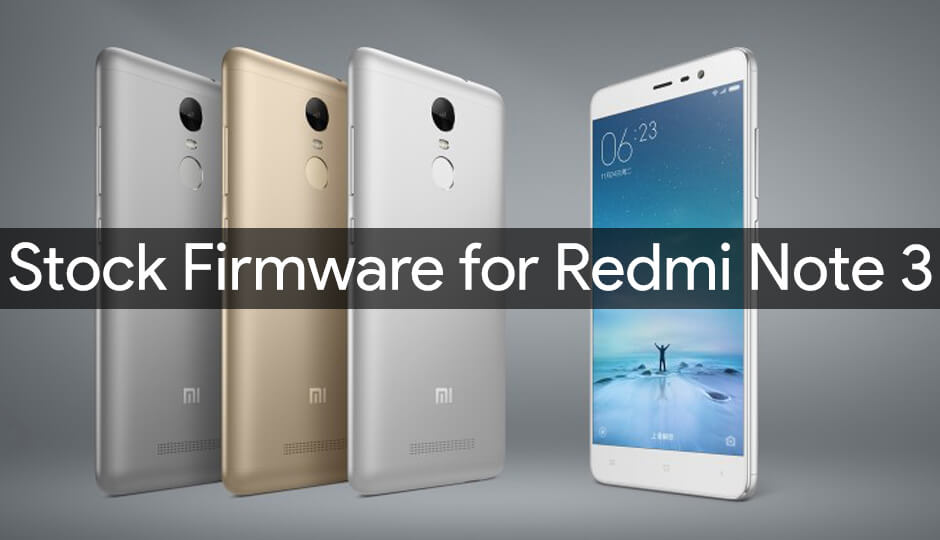 Stock Firmware for Redmi Note 3