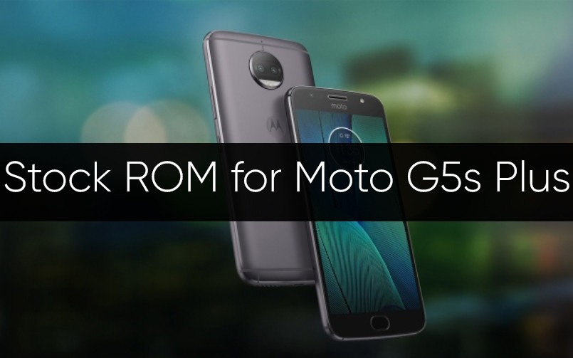 Stock ROM/Firmware for Moto G5s Plus