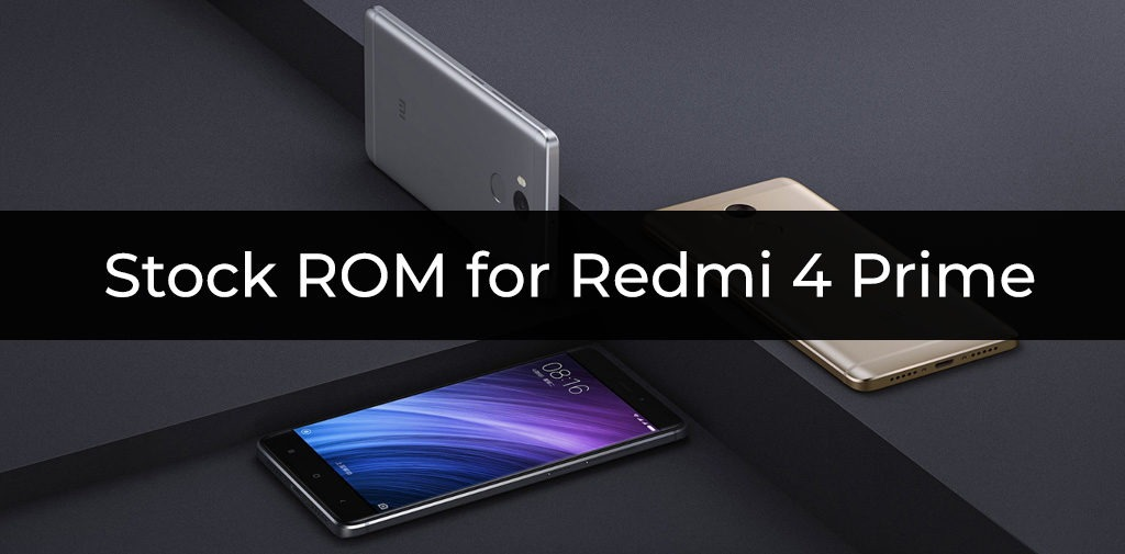 Stock ROM/Firmware for Redmi 4 Prime
