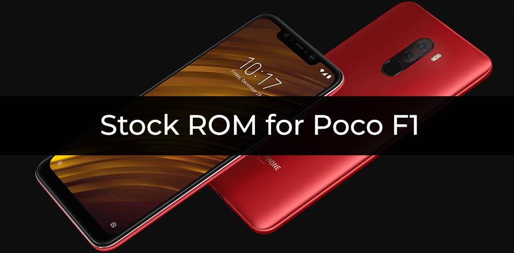 Stock ROM/Firmware for Poco F1