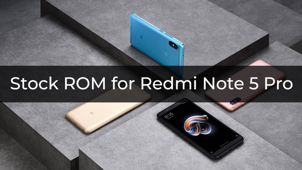 Stock ROM/Firmware for Redmi Note 5 Pro