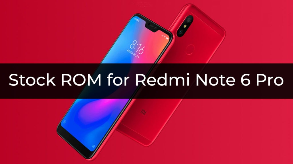 Stock ROM/Firmware for Redmi Note 6 Pro with Installation