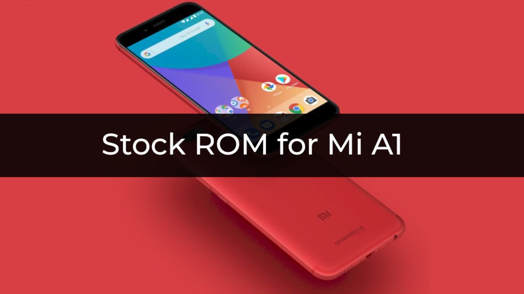 Stock ROM/Firmware for Mi A1