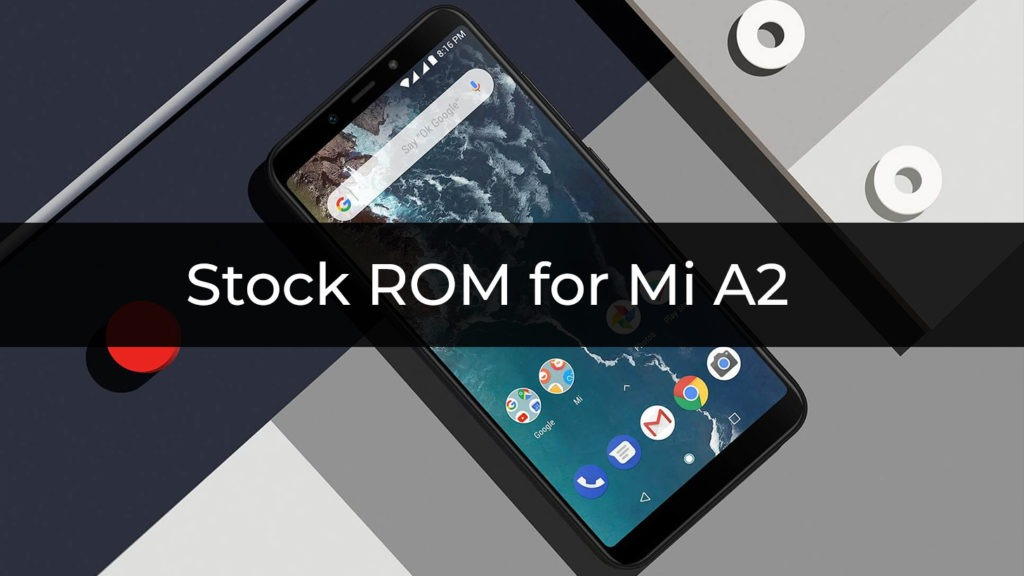 Stock ROM/Firmware for Mi A2