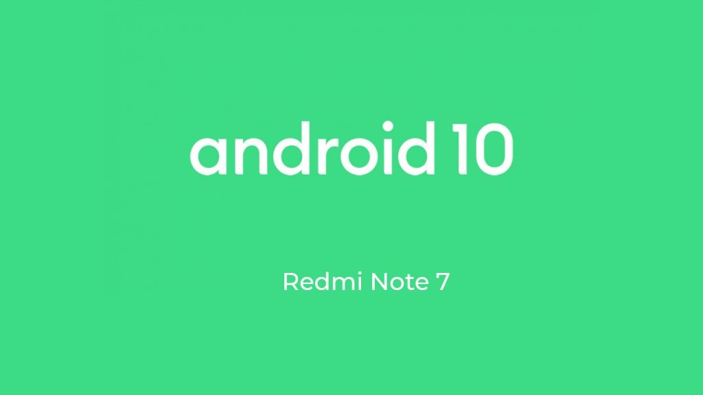 Download Android 10 for Redmi Note 7
