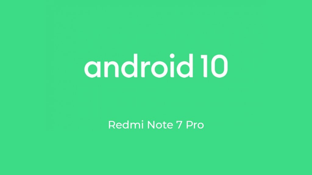 Downlaod Android 10 rom for Redmi Note 7 Pro