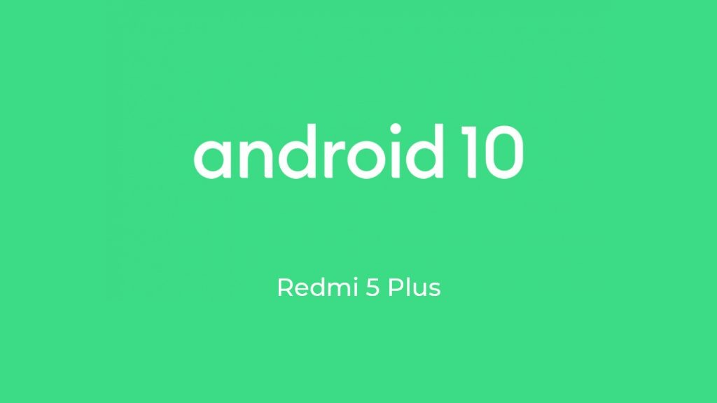 Android 10 ROM for Redmi 5 Plus