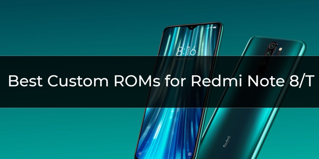 Best Custom ROMs for Redmi Note 8/T
