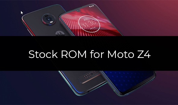 Stock ROM/Firmware for Moto Z4