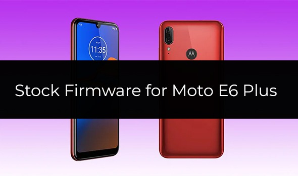 Stock ROM/Firmware for Moto E6 Plus