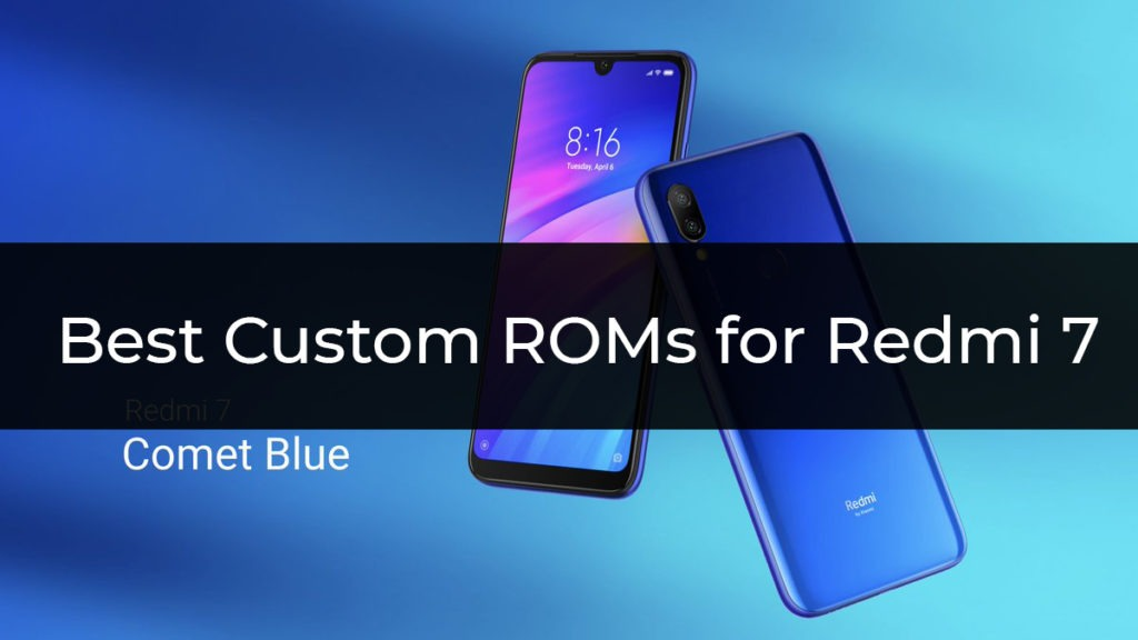 Best Custom ROMs for Redmi 7