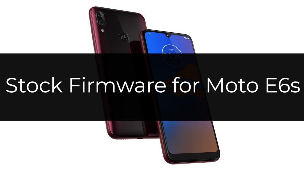 Stock ROM/Firmware for Moto E6s