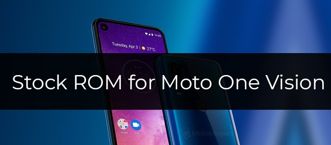 Stock Firmware for Moto One Vision