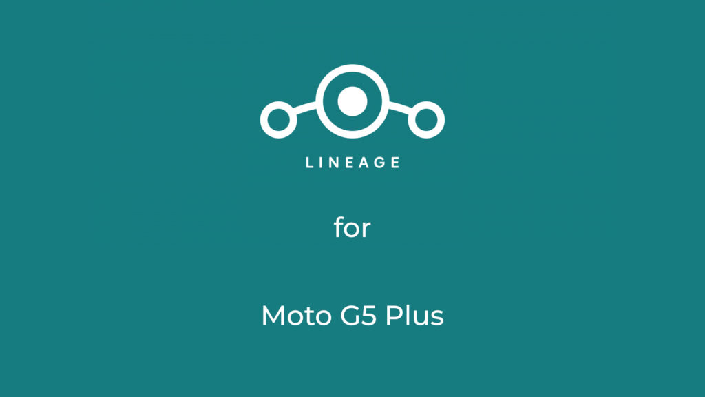 LineageOS 17.1 for Moto G5 Plus
