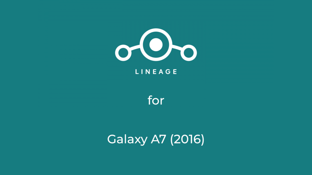 LineageOS for Samsung A7 2016
