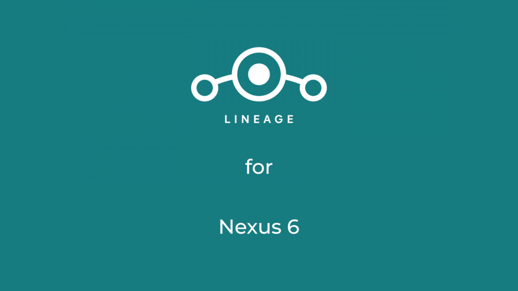 LineageOS 17.1 for nexus 6