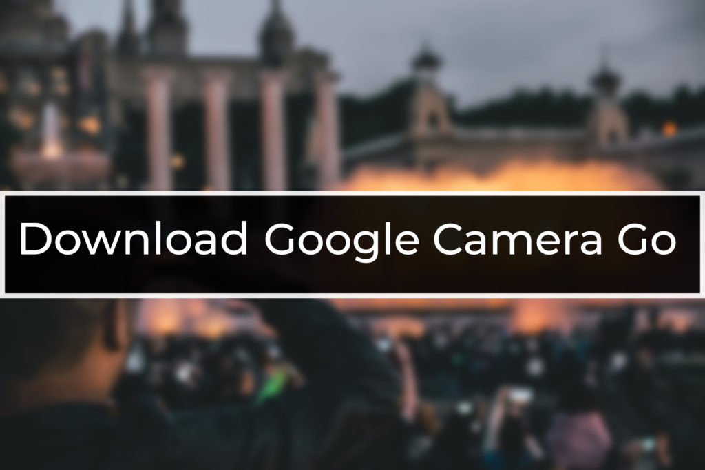 Download Google Camera GO APK