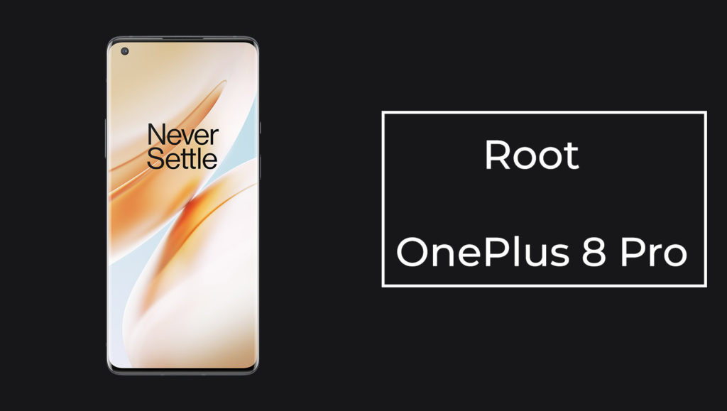How to Root OnePlus 8 Pro