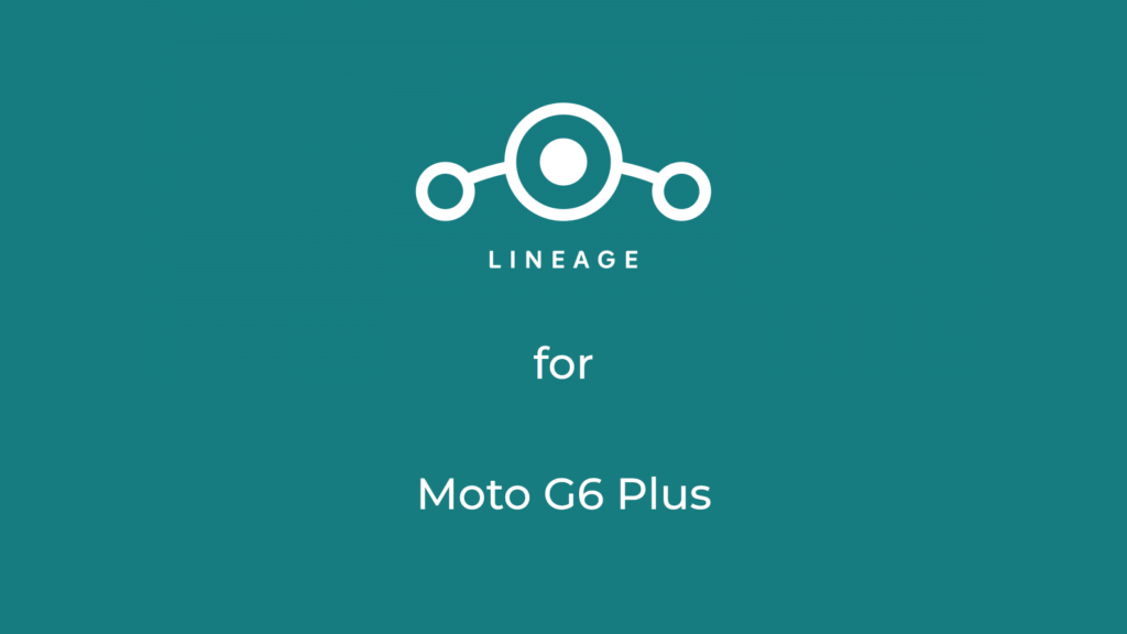LineageOS 17.1 for moto g6 plus