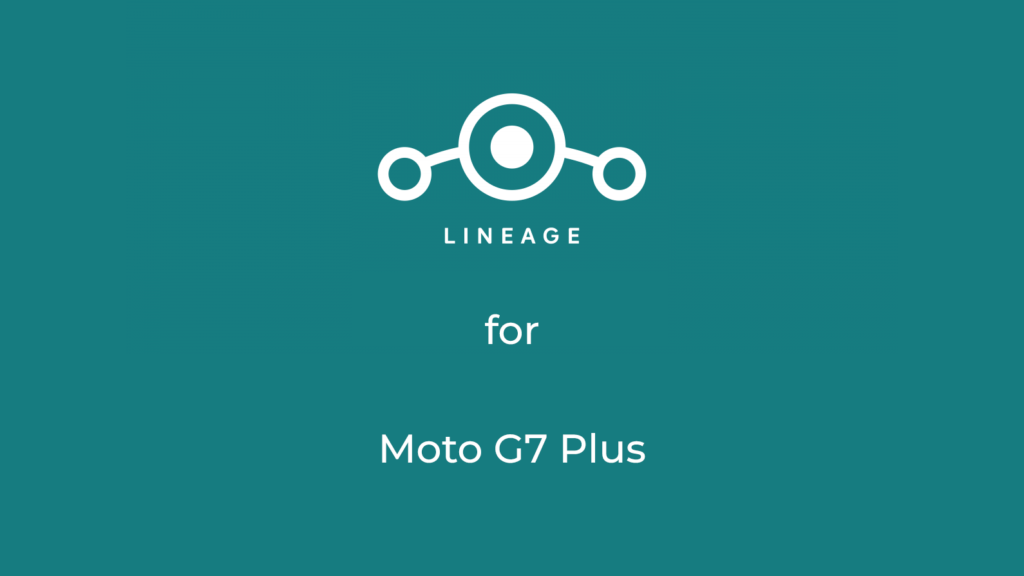 LineageOS 17.1 for moto g7 plus