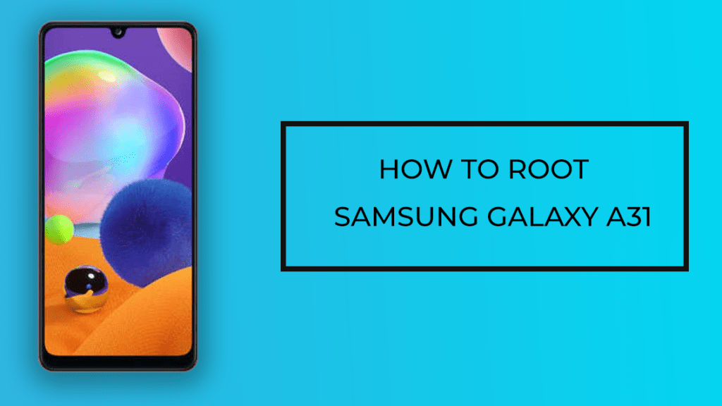 How to Root Samsung Galaxy A31