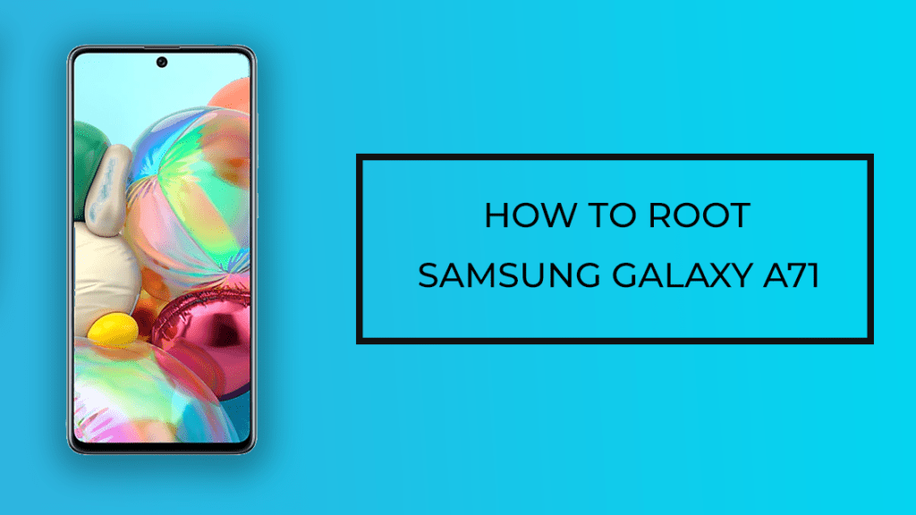 How to Root Samsung Galaxy A71