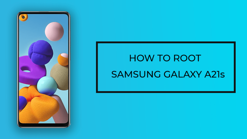 How to Root Samsung Galaxy A21s