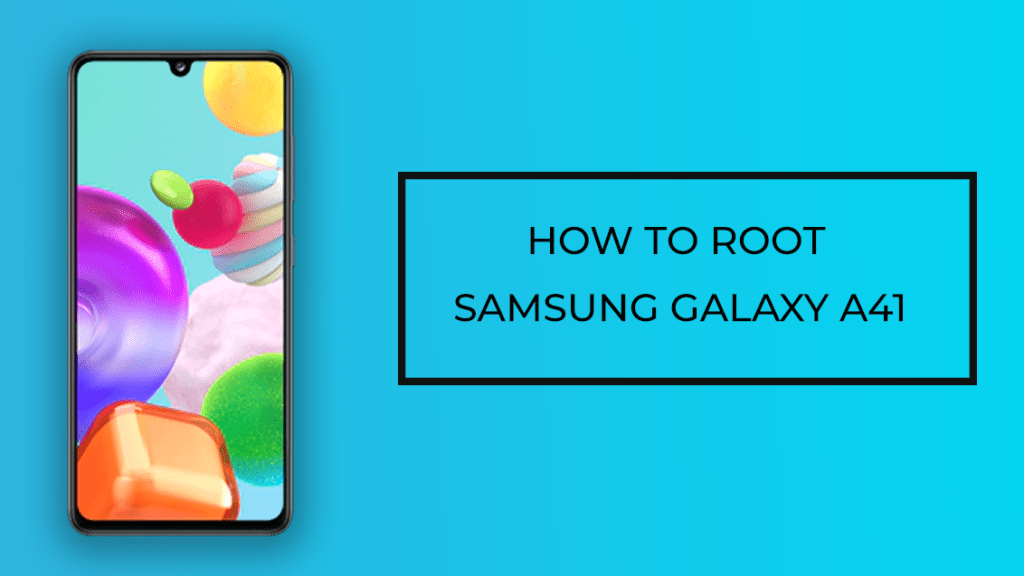 How to root Samsung Galaxy A41