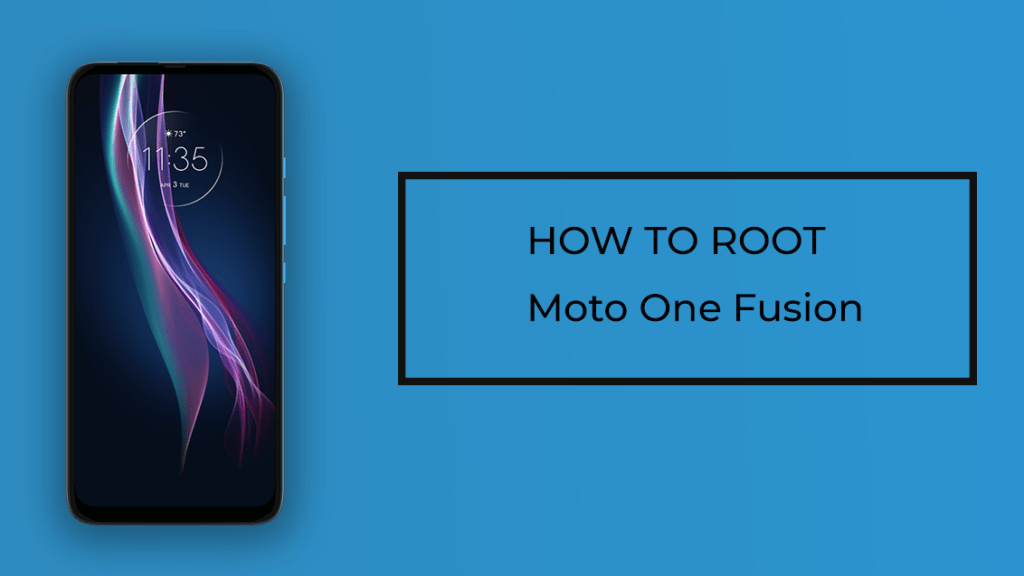 How to Root Moto One Fusion