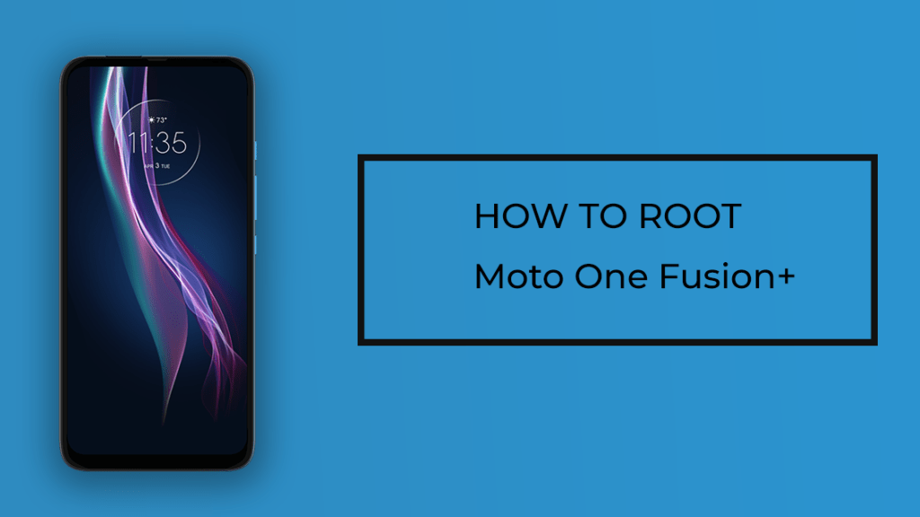 How to Root Moto One Fusion Plus