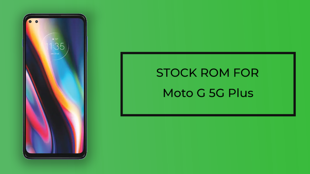 Stock ROM for Moto G 5G Plus