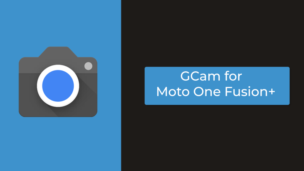 GCam APK for Moto One Fusion Plus