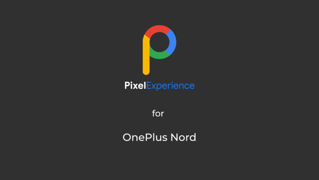 Pixel Experience for OnePlus Nord