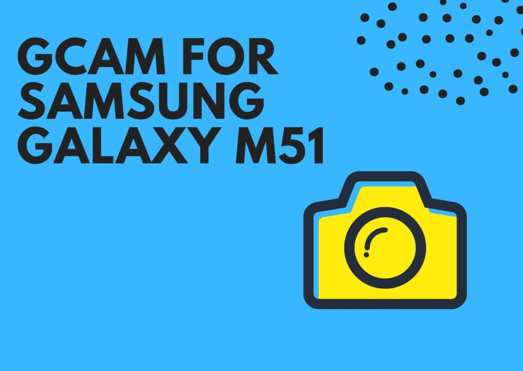 GCam APK for Samsung Galaxy M51