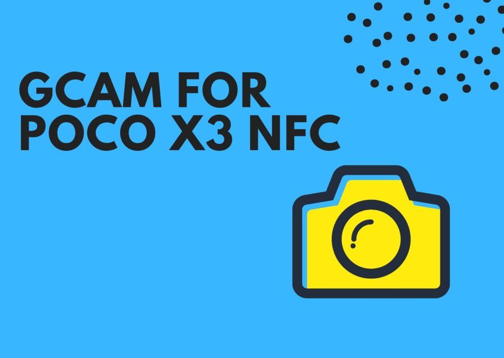 Download GCam APK for Poco X3 NFC