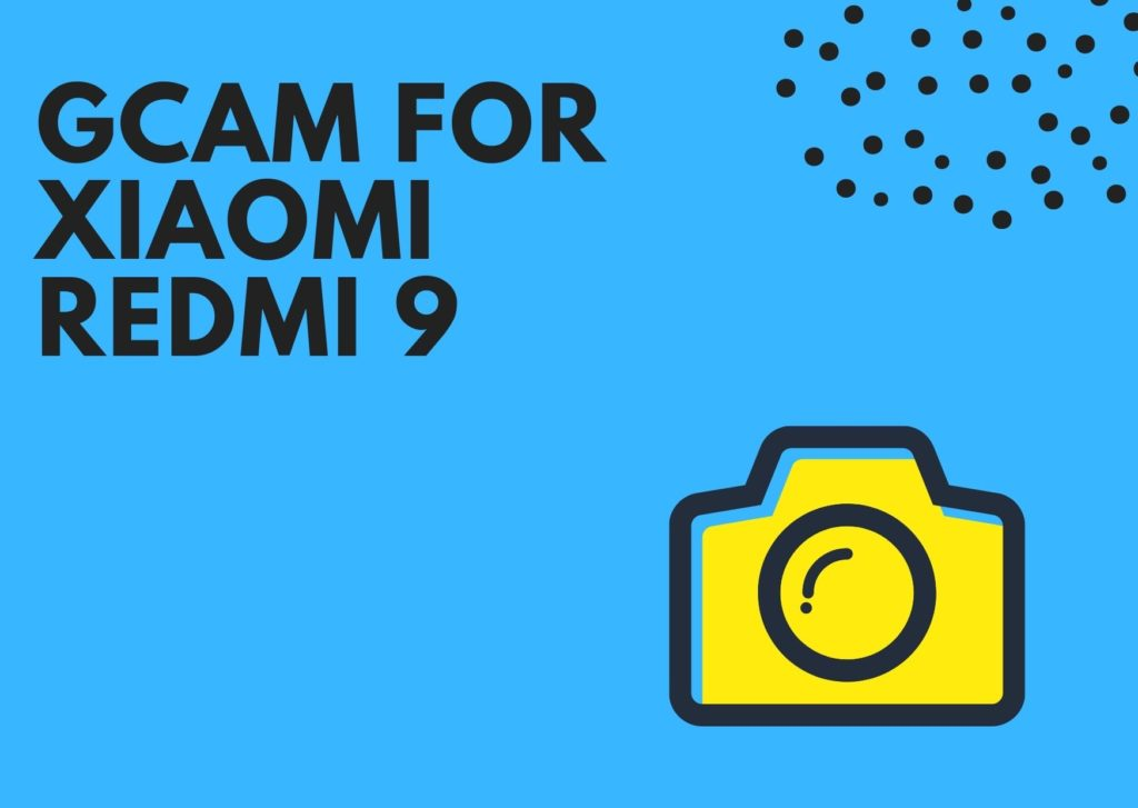 Best GCam for Redmi 9