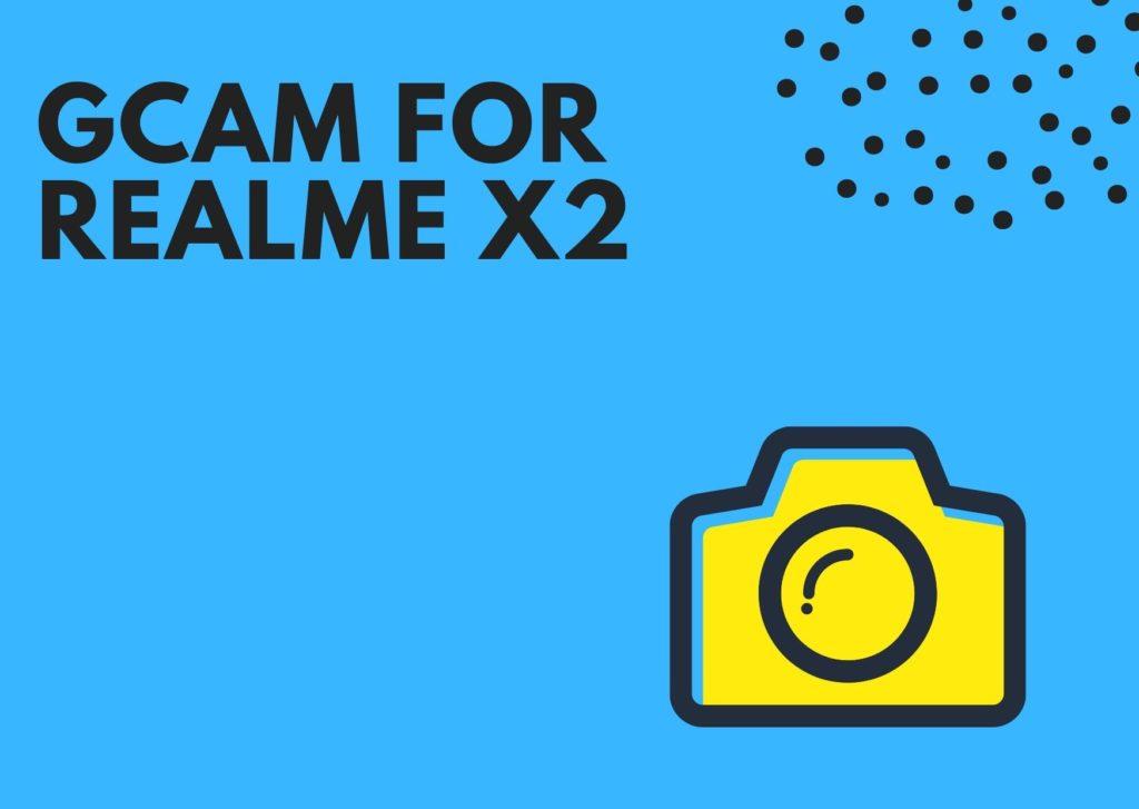 Best GCam APK for Realme X2