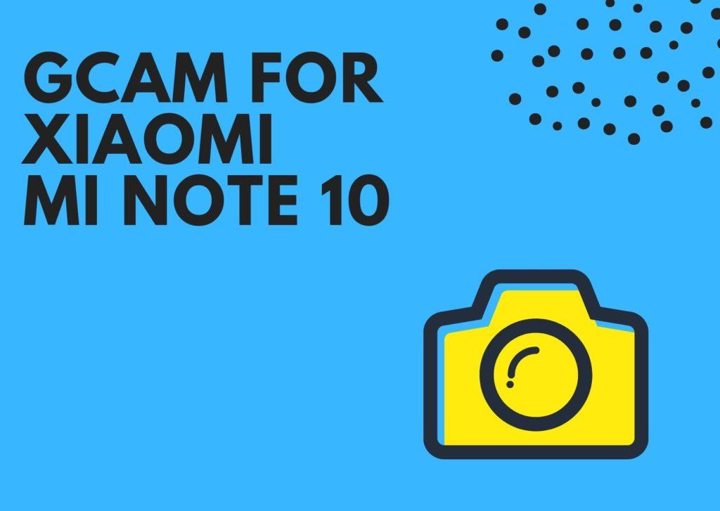 GCam APK for Mi Note 10